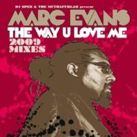 Marc Evans The Way U Love Me [Yass Dub]