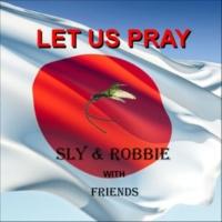 Sly & Robbie with Friends Let Us Pray (Instrumental)