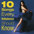 Various Artists 10 Songs Every Bellydancer Should Know
