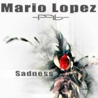 MARIO LOPEZ Sadness (Original Radio)