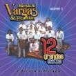 Mariachi Vargas de Tecalitlan 12 Grandes exitos Vol. 2