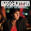 Basshunter Every Morning