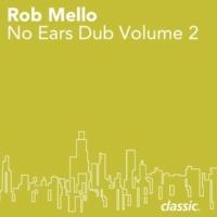 Rob Mello In Da Bush (No Ears Dub)