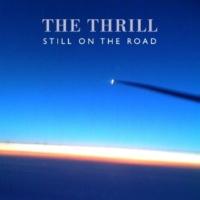 THE THRILL STILL ON THE ROAD