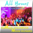 The Magic Hollywood Movie Orchestra All Yours