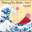 Thaory Pan Demic loves ; Japan