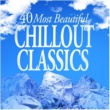 Various Artists 40 Most Beautiful Chillout Classics