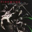 Fishbone Frey'd Fuckin' Nerve Endingz