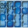 THE BLUE HEARTS Bust Waste Hip (デジタル・リマスター・バージョン)