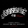 GAZZILA, JAGGLA, HIDADDY, 遊戯, ISSEI & ARMSTRONG Kansaiiii 下拓 Remix