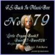 石原眞治 バッハ・イン・オルゴール179 /オルガン小曲集3 BWV617-BWV624