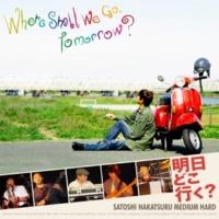 中津留哲志Medium Hard Where Shall We Go, Tomorrow?