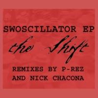 The Shift Swoscillator (P-rez Late-night Mix)