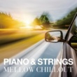 V.A. PIANO & STRINGS MELLOW CHILLOUT