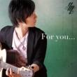 松井祐貴 For you...