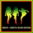 Various Artists Birch - Ghetto Blues Riddim