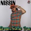 NISSIN DREAM COME TRUE