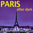 Various Artists Paris After Dark - A Contemporary Collection of French Jazz Classics