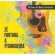 Zé Fortuna & Pitangueira 80 Anos de Música Sertaneja