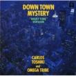 カルロス・トシキ&オメガトライブ Down Town Mystery (Night Time Version)