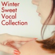 おおたか静流 Winter Sweet Vocal Collection