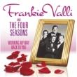 Frankie Valli & The Four Seasons Working My Way Back To You - The Frankie Valli & The Four Seasons Collection