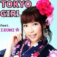 DJ MIYA TOKYO GIRL(IZUMI☆ Happy B.D150 Remix) feat. IZUMI☆