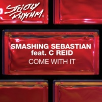 Smashing Sebastian Come With It (feat. C Reid) [Andy Daniell Remix]