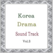 S.H PROJECT K-DRAMA OST  VOL.3