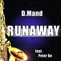 D.Mand Runaway (The Saxophone Song) feat. Peter Be - Radio Edit