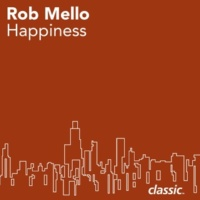 Rob Mello Happiness (Happy Club Mix)