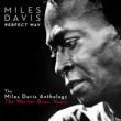 Miles Davis Perfect Way: The Miles Davis Anthology - The Warner Bros. Years