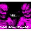 DAISHI DANCE × →Pia-no-jaC← PIANO project.