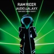RAM RIDER AUDIO GALAXY -RAM RIDER STRIKES BACK!!!-