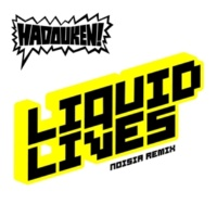 Hadouken! Liquid Lives (Noisia Remix)
