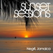 Various Artists Sunset Sessions - Negril, Jamaica