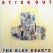 THE BLUE HEARTS STICK OUT (デジタル・リマスター・バージョン)