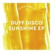 Duff Disco Sunshine EP