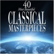 Various Artists 40 Most Beautiful Classical Masterpieces