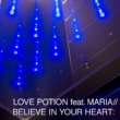 LOVE POTION Believe in your heart feat. MARIA