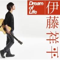 伊藤祥平 Dream of Life