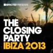 Various Artists Defected Presents The Closing Party Ibiza 2013