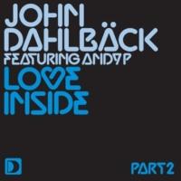 John Dahlbäck featuring Andy P Love Inside [Henrik B Remix]