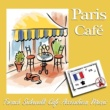 Various Artists Paris Cafe - French Sidewalk Cafe Accordion Music
