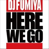 DJ Fumiya Here We Go feat. Dynamite MC(Radio Edit)