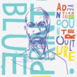 Blueprint Adventures In Counter-Culture [Deluxe Edition]