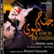 Richard Horowitz O.S.T. Love in the Medina (Les ailes de l'amour - Jnah L'Hwa)