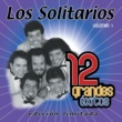 Los Solitarios 12 Grandes exitos Vol. 1