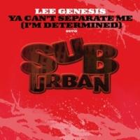 Lee Genesis Ya Can't Separate Me [I'm Determined] [JJK RSM 2008 Dub Mix]