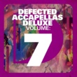 Various Artists Defected Accapellas Deluxe Volume 7